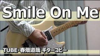 Smile On Me (14 Sunflowers Live Version)/TUBE・春畑道哉 コピー