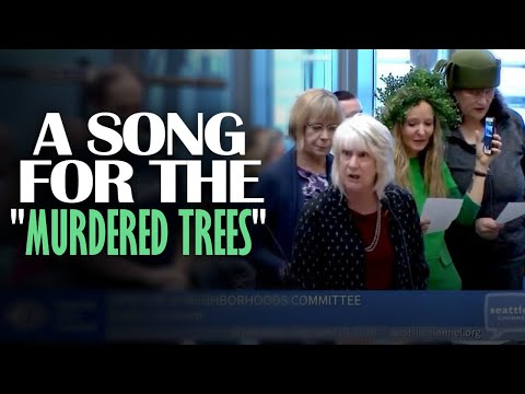 SEATTLE CITY COUNCIL GOES CRAZY: Citizens Create, Sing Song To Murdered Trees...