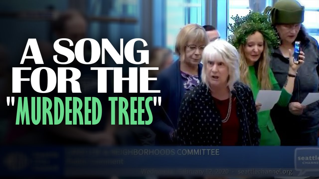 SEATTLE CITY COUNCIL GOES CRAZY: Citizens create, sing song to murdered trees... Glenn Beck
