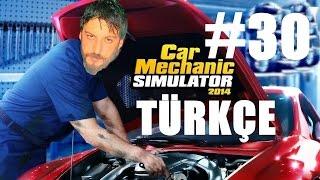 Car Mechanic Simulator 2014 Türkçe | Temiz İş | Bölüm 30