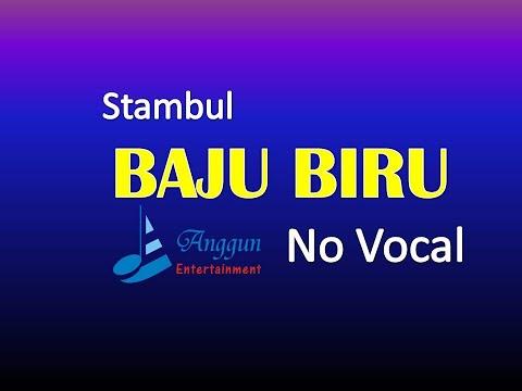 Stambul Baju Biru - No Vocal