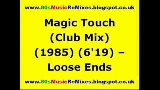 Magic Touch (Club Mix) - Loose Ends | 80s Club Mixes | 80s Club Music | 80s R&B Music Hits