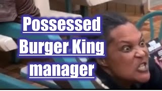 Police take on possessed Burger King manager