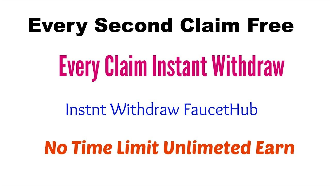 Every second Claim- Bitcoin Faucet|| Every claim Withdraw FaucetHub ...
