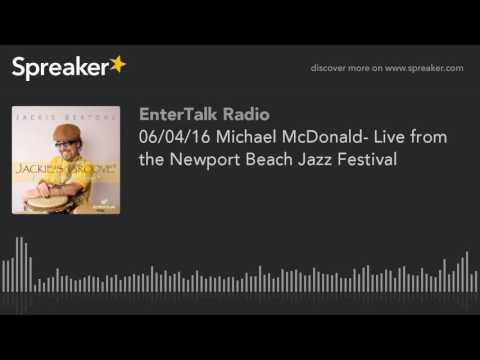 06/04/16 Michael McDonald- Live from the Newport Beach Jazz Festival