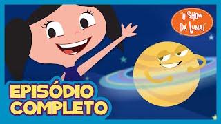 O Show da Luna! Nos Anéis de Saturno - Episódio Completo