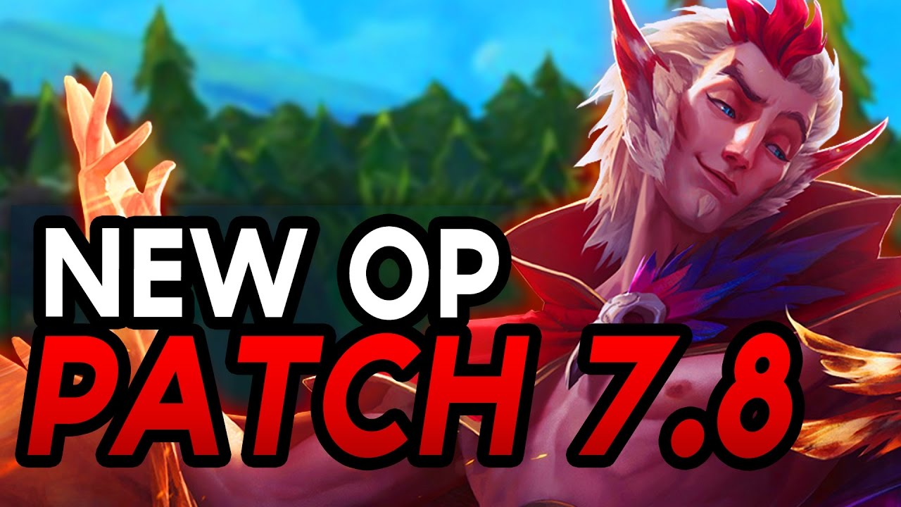 RAKAN+XAYAH ARE HERE! NEW OP CHAMPS IN 7.8 – Champs to watch / Nerfs / Buffs