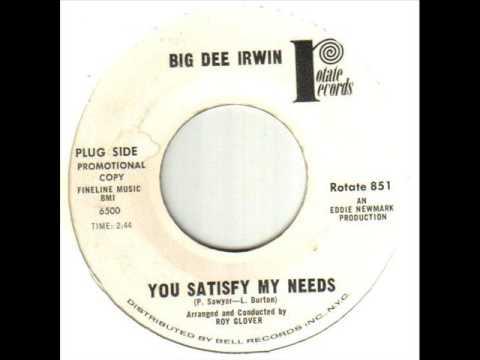 Big Dee Irwin You Satisfy My Needs