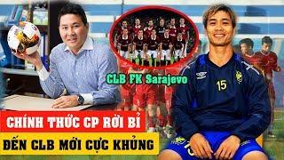 🔴KHÔNG THỂ TIN NỔI: Công Phượng Rời Bỉ Chuyển Đến CLB FK Sarajevo khiến NHM VỠ ÒA
