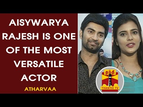 EXCLUSIVE   Aishwarya Rajesh Is One Of The Most Versatile Actor   Atharvaa   Thanthi TV