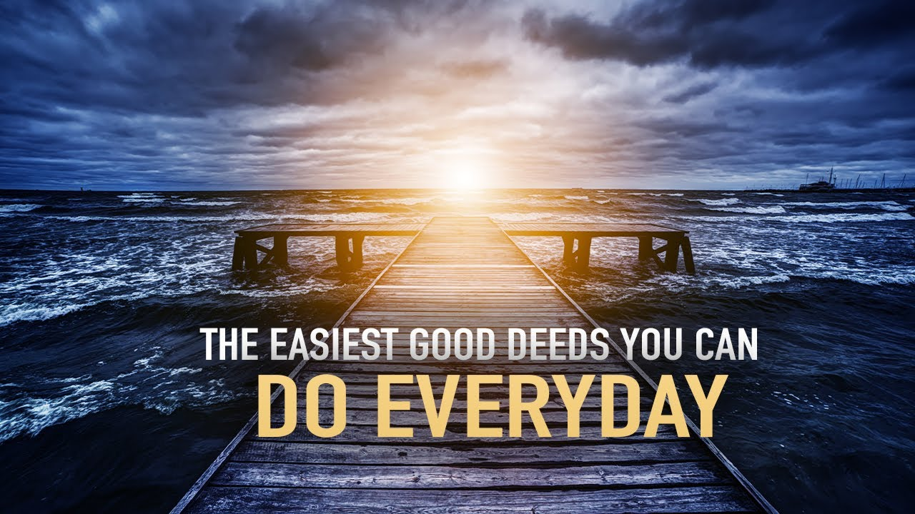 Download THE EASIEST GOOD DEEDS YOU CAN DO EVERYDAY