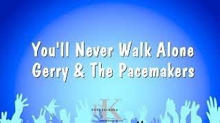 [2.80 MB] You'll Never Walk Alone - Gerry & The Pacemakers (Karaoke Version)