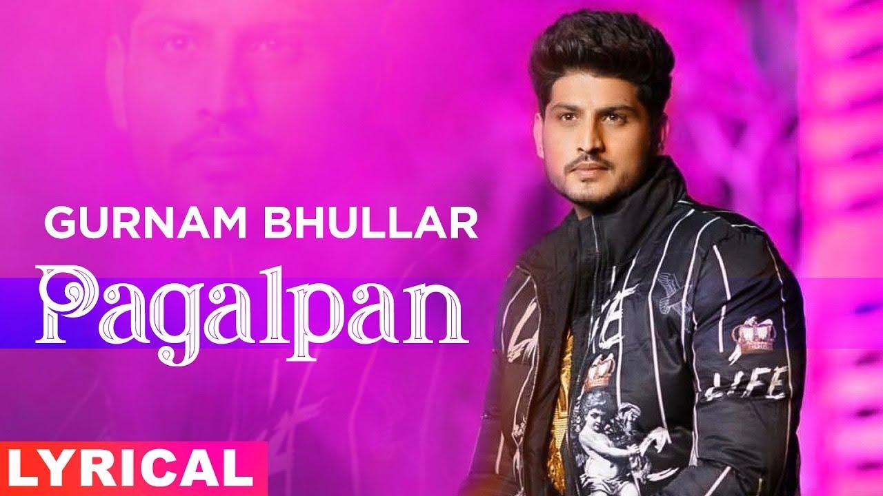 Pagalpan (Lyrical) | Gurnam Bhullar | Jhalle | Latest Punjabi Songs 2019 | Speed Records