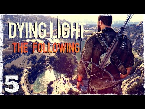 Смотреть прохождение игры [Coop] Dying Light: The Following. #5: Нитро!