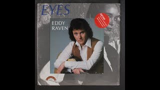 You've Got Those Eyes~Eddy Raven