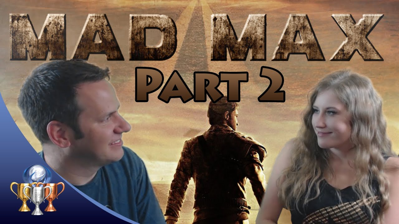 Mad Max Lets Play Megan Plays Her First Ps4 Game Part 2 Youtube