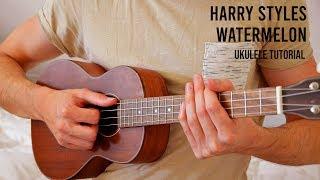 Harry Styles – Watermelon Sugar EASY Ukulele Tutorial With Chords / Lyrics