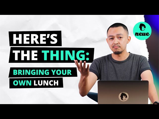 Here's The Thing: Bringing your own lunch