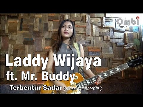 LADDY WIJAYA ft MR BUDDY ( terbentur sadar ) Official music video