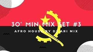 30' Min Mix Set #3 Afro House «Dj Ari Mix»