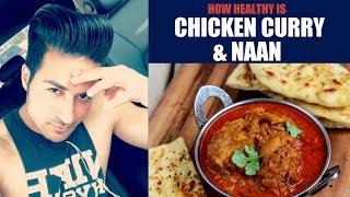 How healthy is  CHICKEN CURRY & NAAN (Rice) | Nutrition Info by Guru Mann