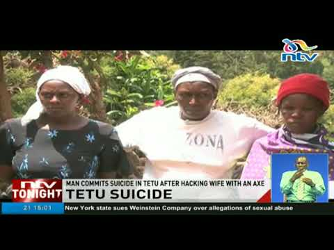 Man commits suicide in Tetu after hacking wife with an axe