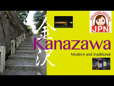 Travel to Japan 11:  ' Kanazawa, the explosion of modernness and tradition'