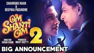 Om Shanti Om 2 Big Announcement | Shahrukh Khan | Deepika Padukone | Farah Khan