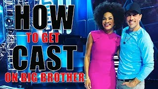 How To Get Cast On Big Brother