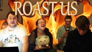 Reading Your ROASTS!!!