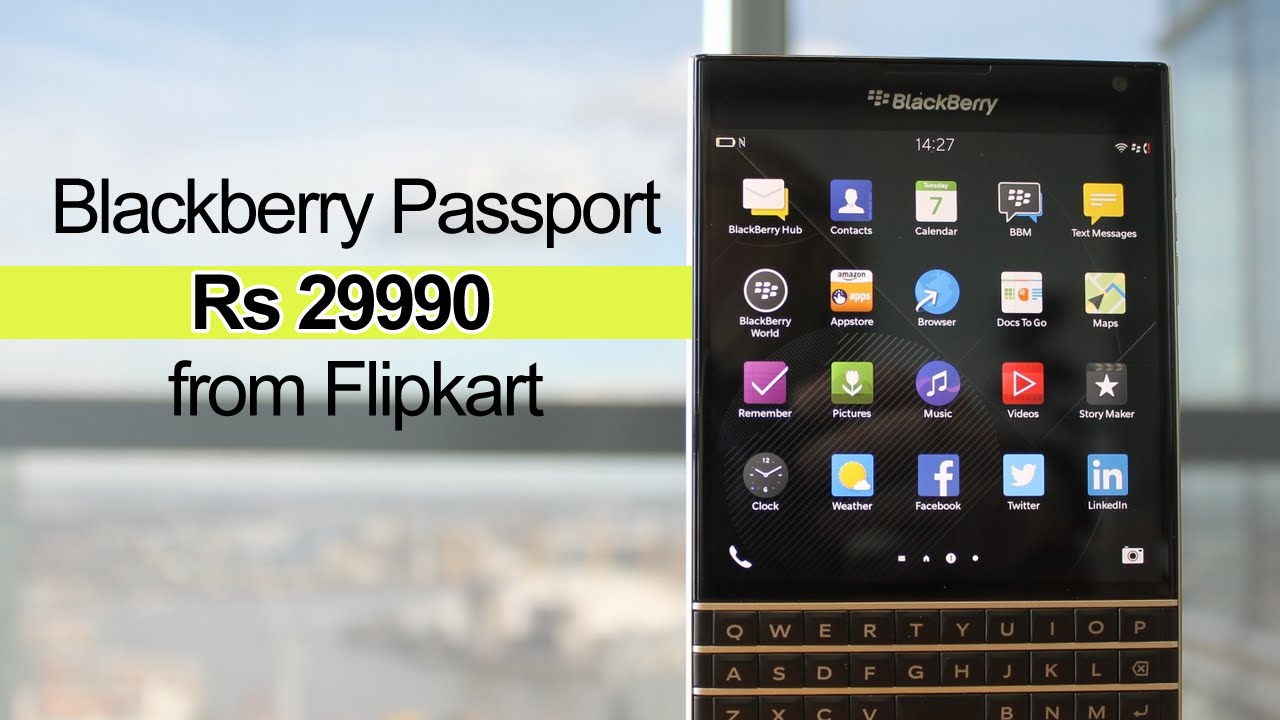 huge selection of b8d79 0f9c1 Blackberry Passport now at Rs 29990 from from Flipkart