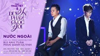 official audio nuoc ngoai - bui anh tuan phan manh quynh  gala nhac viet 8