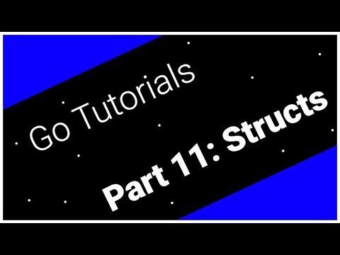 Go Tutorials Part 11: Structs thumbnail