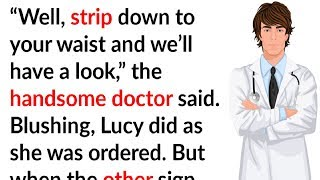 Funny story: Woman tricks handsome doctor into doing a strange intimate procedure