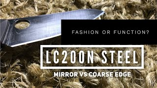 Fashion or Function: Mirror Polished Edge on LC200N
