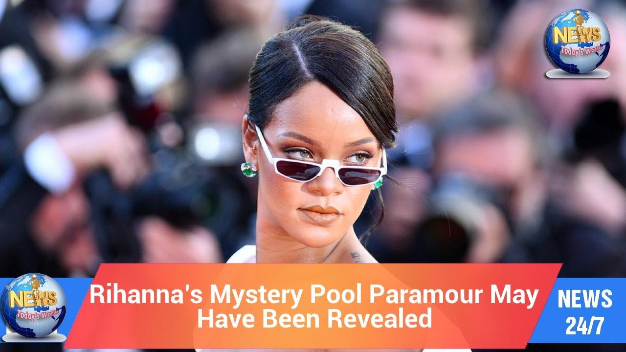 Rihanna's Mystery Pool Paramour May Have Been Revealed