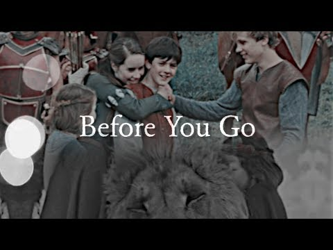 Narnia || Before You Go