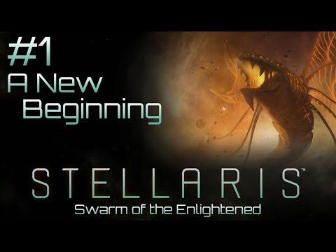#1 A New Beginning - Swarm of the Enlightened - Stellaris 1.5 Insane Ironman