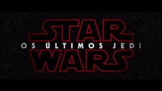 Star Wars VIII-Os Últimos Jedi Trailer Legendado [PT} [2017]