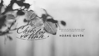 Lyrics    Chiếc Lá Vô Tình    Hoàng Quyên / Bảo Chấn