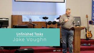 Unfinished Tasks   Sermon   East Delta Baptist Church