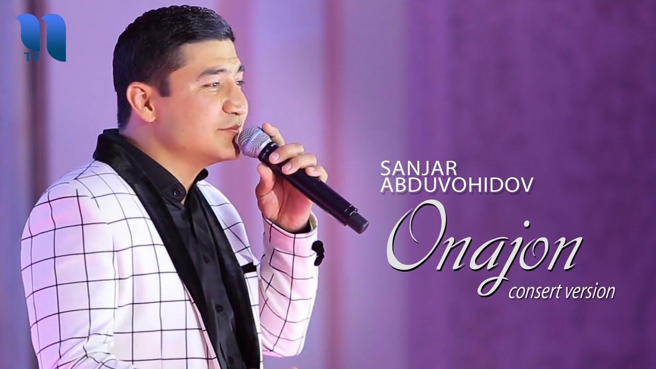 Sanjar Abduvohidov - Onajon | Санжар Абдувохидов - Онажон (consert version)