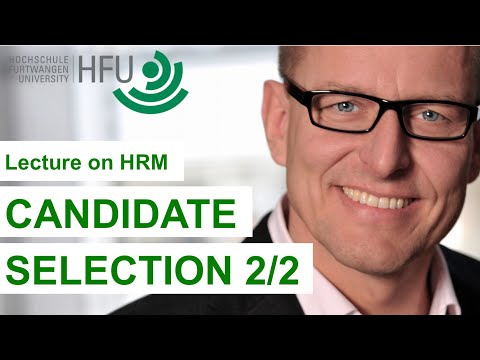Human Resource Management Lecture Part 04 - Candidate Selection (2 of 2)