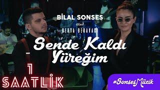 Bilal Sonses & Derya Bedavacı - Sende Kaldı Yüreğim (1 saat,1 saatlik)