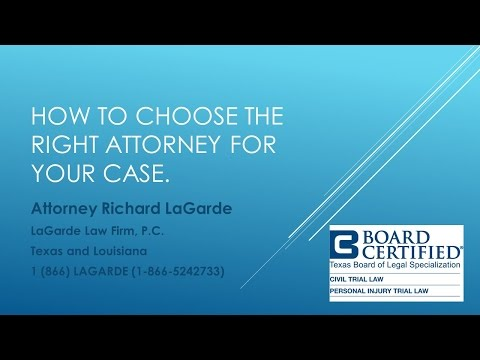 How to Choose the Right Attorney for Your Case.