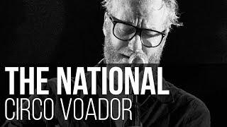 The National - Mr. November // Terrible Love // Vanderlyle Crybaby Geeks (Circo Voador / RJ)