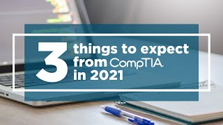 CompTIA: What to Expect in 2021