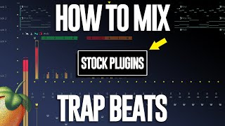 How To Mix Trap Beats (With Stock Plugins Only)