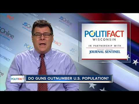 PoltiFact Wisconsin: Do guns outnumber U.S. population?