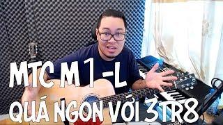 [Review] Đàn MTC M1-L: Lâu lắm mới thấy có đàn Việt tốt thế này!